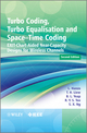 Turbo Coding, Turbo Equalisation and Space-Time Coding: EXIT-Chart-Aided Near-Capacity Designs for Wireless Channels, 2nd Edition (0470972904) cover image