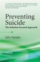 Preventing Suicide: The Solution Focused Approach (0470985704) cover image