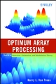 Optimum Array Processing: Part IV of Detection, Estimation, and Modulation Theory (0471093904) cover image