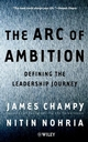 The Arc of Ambition: Defining the Leadership Journey (0471530204) cover image