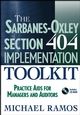 The Sarbanes-Oxley Section 404 Implementation Toolkit: Practice Aids for Managers and Auditors with CD ROM  (0471730904) cover image