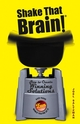 Shake That Brain: How to Create Winning Solutions and Have Fun While You're At It (0471742104) cover image