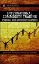 International Commodity Trading: Physical and Derivative Markets (0471852104) cover image