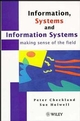 Information, Systems and Information Systems: Making Sense of the Field (0471958204) cover image