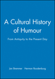 A Cultural History of Humour: From Antiquity to the Present Day (0745618804) cover image