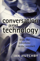 Conversation and Technology: From the Telephone to the Internet (0745621104) cover image
