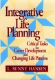 Integrative Life Planning: Critical Tasks for Career Development and Changing Life Patterns (0787902004) cover image