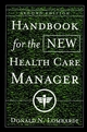 Handbook for the New Health Care Manager, 2nd Edition (0787955604) cover image