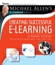 Creating Successful e-Learning: A Rapid System For Getting It Right First Time, Every Time  (0787983004) cover image