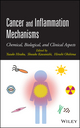 Cancer and Inflammation Mechanisms: Chemical, Biological, and Clinical Aspects (1118160304) cover image