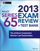 Wiley Series 65 Exam Review 2013 + Test Bank: The Uniform Investment Adviser Law Examination (1118671104) cover image