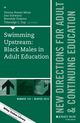 Swimming Upstream: Black Males in Adult Education: New Directions for Adult and Continuing Education, Number 144 (1119021804) cover image