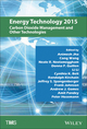 Energy Technology 2015: Carbon Dioxide Management and Other Technologies (1119082404) cover image