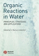 Organic Reactions in Water: Principles, Strategies and Applications (1405138904) cover image