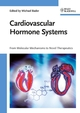 Cardiovascular Hormone Systems: From Molecular Mechanisms to Novel Therapeutics (3527319204) cover image