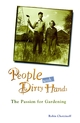 People with Dirty Hands: The Passion for Gardening (0028609905) cover image