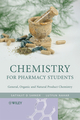 Chemistry for Pharmacy Students: General, Organic and Natural Product Chemistry (0470017805) cover image