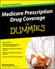 Medicare Prescription Drug Coverage For Dummies (0470477105) cover image