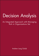 Decision Analysis: An Integrated Approach with Managing Rish in Organizations Set (0470527005) cover image
