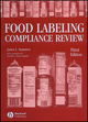 Food Labeling Compliance Review, 3rd Edition (0470752505) cover image