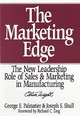 The Marketing Edge: The New Leadership Role of Sales & Marketing in Manufacturing (0471132705) cover image