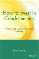 How to Invest in Condominiums: The Low-Risk Option for Long-Term Cash Flow (0471151505) cover image