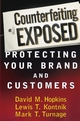 Counterfeiting Exposed: Protecting Your Brand and Customers  (0471269905) cover image