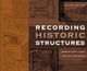 Recording Historic Structures, 2nd Edition (0471273805) cover image