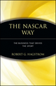 The NASCAR Way: The Business That Drives the Sport (0471399205) cover image