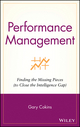 Performance Management: Finding the Missing Pieces (to Close the Intelligence Gap) (0471576905) cover image