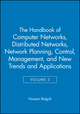 The Handbook of Computer Networks, Volume 3, Distributed Networks, Network Planning, Control, Management, and New Trends and Applications (0471784605) cover image