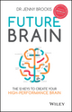 Future Brain: The 12 Keys to Create Your High-Performance Brain (0730322505) cover image