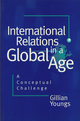 International Relations in a Global Age: A Conceptual Challenge (0745613705) cover image