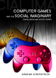 Computer Games and the Social Imaginary (0745641105) cover image