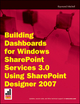 Building Dashboards for Windows SharePoint Services 3.0 Using SharePoint Designer 2007 (1118035305) cover image