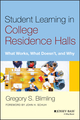 Student Learning in College Residence Halls: What Works, What Doesn't, and Why (1118551605) cover image