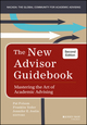 The New Advisor Guidebook: Mastering the Art of Academic Advising, 2nd Edition (1118823605) cover image
