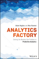 Analytics Factory: Solving the Number One Problem in Predictive Analytics (1119295505) cover image