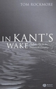 In Kant's Wake: Philosophy in the Twentieth Century (1405125705) cover image