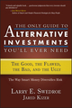 The Only Guide to Alternative Investments You'll Ever Need: The Good, the Flawed, the Bad, and the Ugly (1576603105) cover image