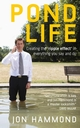 Pond Life: Creating the 'ripple effect ' in everything you say and do (1841127205) cover image
