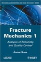 Analysis of Reliability and Quality Control: Fracture Mechanics 1 (1848214405) cover image