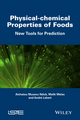 Physical-chemical Properties of Foods: New Tools for Prediction (1848218605) cover image