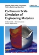 Continuum Scale Simulation of Engineering Materials: Fundamentals - Microstructures - Process Applications (3527307605) cover image