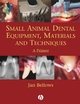 Small Animal Dental Equipment, Materials and Techniques: A Primer (0470344806) cover image