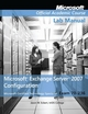 Exam 70-236 Microsoft Exchange Server 2007 Configuration, Lab Manual (0470380306) cover image