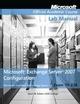 Exam 70-236 Microsoft Exchange Server 2007 Configuration, Lab Manual (0470380306) cover image