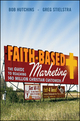 Faith-Based Marketing: The Guide to Reaching 140 Million Christian Customers  (0470422106) cover image