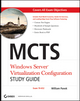 MCTS: Windows Server Virtualization Configuration Study Guide: Exam 70-652 (0470449306) cover image