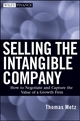 Selling the Intangible Company: How to Negotiate and Capture the Value of a Growth Firm (0470456906) cover image